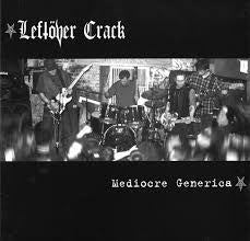 LEFTOVER CRACK-MEDIOCRE GENERICA LP *NEW*