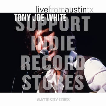 WHITE TONY JOE-LIVE FROM AUSTIN TX (AUSTIN CITY LIMITS) 2LP *NEW*
