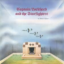 CALVERT ROBERT-CAPTAIN LOCKHEED & THE STARFIGHTERS LP EX COVER VG+