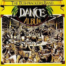 BUSHWACKERS BAND THE-DANCE ALBUM CD *NEW*
