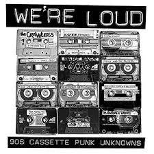 WE'RE LOUD 90'S CASSETTE PUNK UNKNOWNS 2LP *NEW*