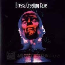 BRESSA CREETING CAKE-BRESSA CREETING CAKE CD *NEW*