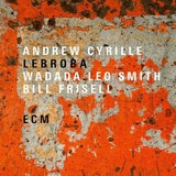 CYRILLE ANDREW, WADADA LEO SMITH & BILL FRISELL-LEBROBA LP *NEW*