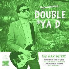 "DOUBLE YA D-INTRODUCING THE MAN WITCH 7"" *NEW*"