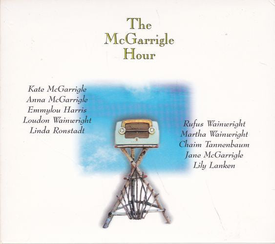MCGARRIGLE ANNA & KATE-THE MCGARRIGLE HOUR CD G