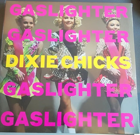 DIXIE CHICKS-GASLIGHTER LP *NEW*