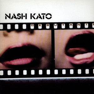 KATO NASH-DEBUTANTE LP *NEW*
