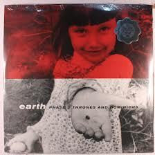 EARTH-PHASE 3 THRONES AND DOMINIONS 2LP *NEW*