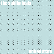 SUBLIMINALS THE-UNITED STATE LP *NEW*