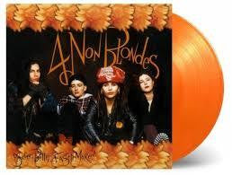 4 NON BLONDES-BIGGER, BETTER, FASTER, MORE!  ORANGE VINYL LP *NEW*