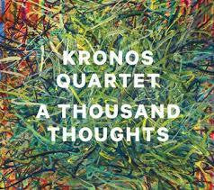 KRONOS QUARTET-A THOUSAND THOUGHTS CD *NEW*