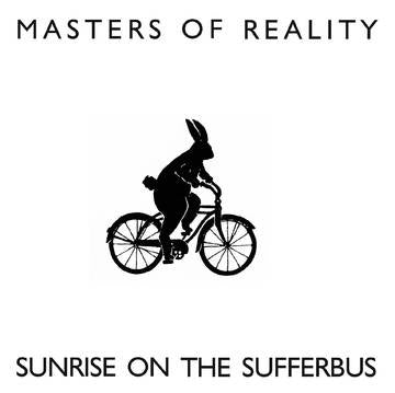 MASTERS OF REALITY-SUNRISE ON THE SUFFERBUS LP *NEW*