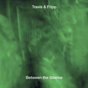 TRAVIS & FRIPP-BETWEEN THE SILENCE 3CD *NEW*