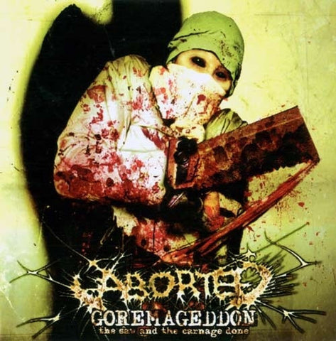 ABORTED-GOREMAGEDDON SAW AND THE CARNAGE DONE CD G