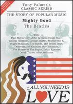 ALL YOU NEED IS LOVE-MIGHTY GOOD: THE BEATLES 2DVD G