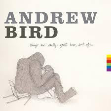 BIRD ANDREW-THINGS ARE REALLY GREAT HERE SORT OF CD *NEW*