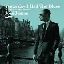 JAMES JOSE-YESTERDAY I HAD THE BLUES CD *NEW*