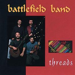 BATTLEFIELD BAND-THREADS CD *NEW*