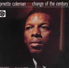 COLEMAN ORNETTE-CHANGE OF THE CENTURY LP NM COVER EX