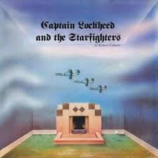 CALVERT ROBERT-CAPTAIN LOCKHEED & THE STARFIGHTERS LP *NEW*