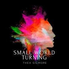 GILMORE THEA-SMALL WORLD TURNING LP *NEW*