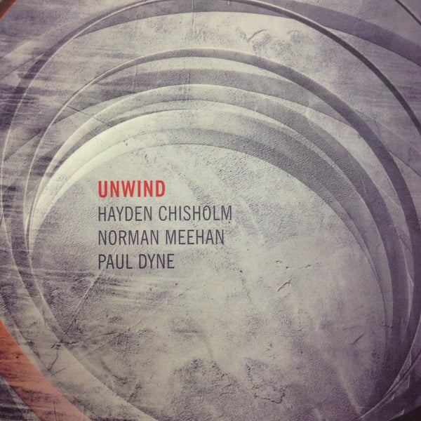 CHISOLM, MEEHAN & DYNE-UNWIND CD *NEW*