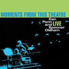 PENN DAN & SPOONER OLDHAM-MOMENTS FROM THIS THEATRE LP *NEW*