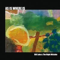 LAKE BILL & THE RIGHT MISTAKE-AS IS WHERE IS CD *NEW*