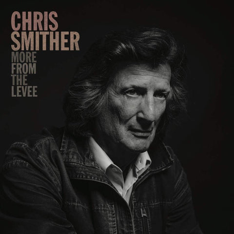 SMITHER CHRIS-MORE FROM THE LEVEE CD *NEW*