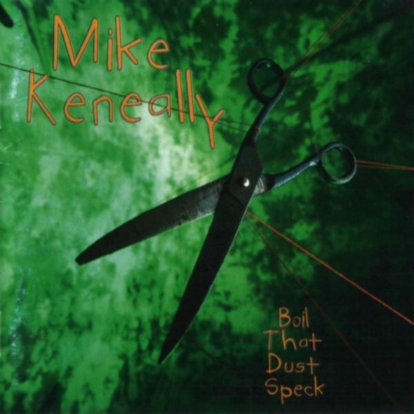 KENEALLY MIKE-BOIL THAT DUST SPECK CD VG