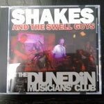 SHAKES AND THE SWELL GUYS-DUNEDIN MUSICIANS CLUB CD VG