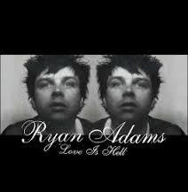 ADAMS RYAN-LOVE IS HELL CD *NEW*