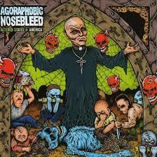 AGORAPHOBIC NOSEBLEED-ALTERED STATES OF AMERICA CD G