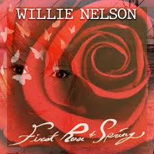 NELSON WILLIE-FIRST ROSE OF SPRING LP *NEW*