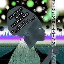AFRICANS WITH MAINFRAMES-K.M.T. 2LP *NEW*