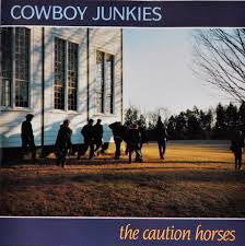 COWBOY JUNKIES-THE CAUTION HORSES LP VG COVER VG+