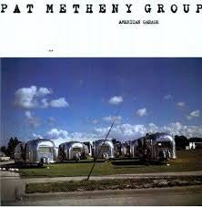 METHENY PAT GROUP-AMERICAN GARAGE LP *NEW*
