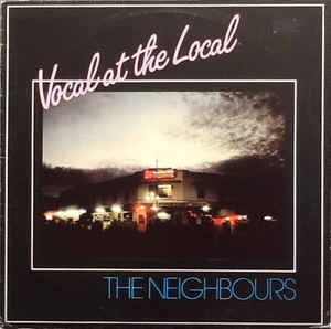 NEIGHBOURS THE-VOCAL AT THE LOCAL LP VG COVER G
