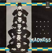 "MADNESS-WORK REST & PLAY 2X7"" *NEW*"