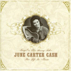 CASH JUNE CARTER-KEEP ON THE SUNNY SIDE: HER LIFE IN MUSIC 2CD VG