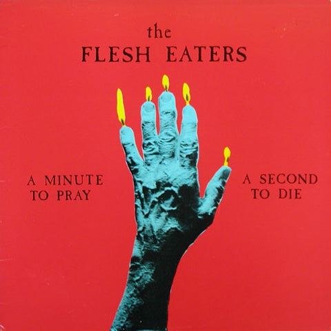 FLESH EATERS THE-A MINUTE TO PRAY CD VG