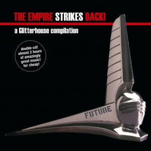 THE EMPIRE STRIKES BACK-A GLITTERHOUSE COMPILATION *NEW*
