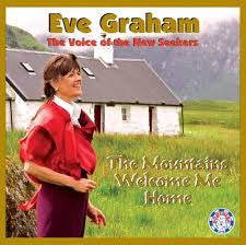 GRAHAM EVE-THE MOUNTAINS WELCOME ME HOME *NEW*