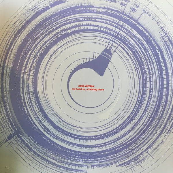 "CAVE CIRCLES-MY HEART IS_A BEATING DRUM 12""EP *NEW*"