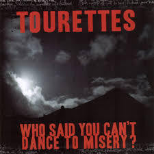 TOURETTES-WHO SAID YOU CAN'T DANCE TO MISERY? CD VG