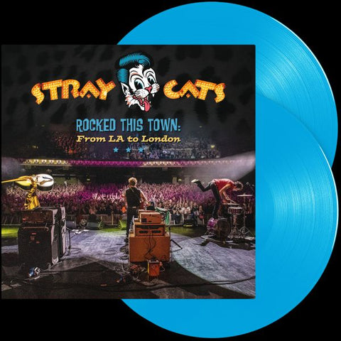 STRAY CATS-ROCKED THIS TOWN: FROM LA TO LONDON BLUE VINYL 2LP *NEW*