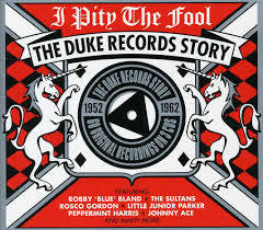 I PITY THE FOOL, THE DUKE RECORDS STORY-VARIOUS ARTISTS 3CD VG+