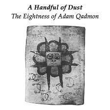 A HANDFUL OF DUST-THE EIGHTNESS OF ADAM QADMON LP *NEW*