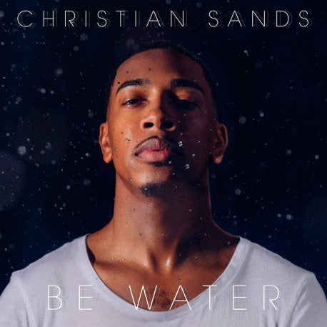 SANDS CHRISTIAN-BE WATER CD *NEW*