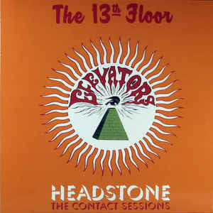 13TH FLOOR ELEVATORS-HEADSTONE THE CONTACT SESSIONS LP *NEW*